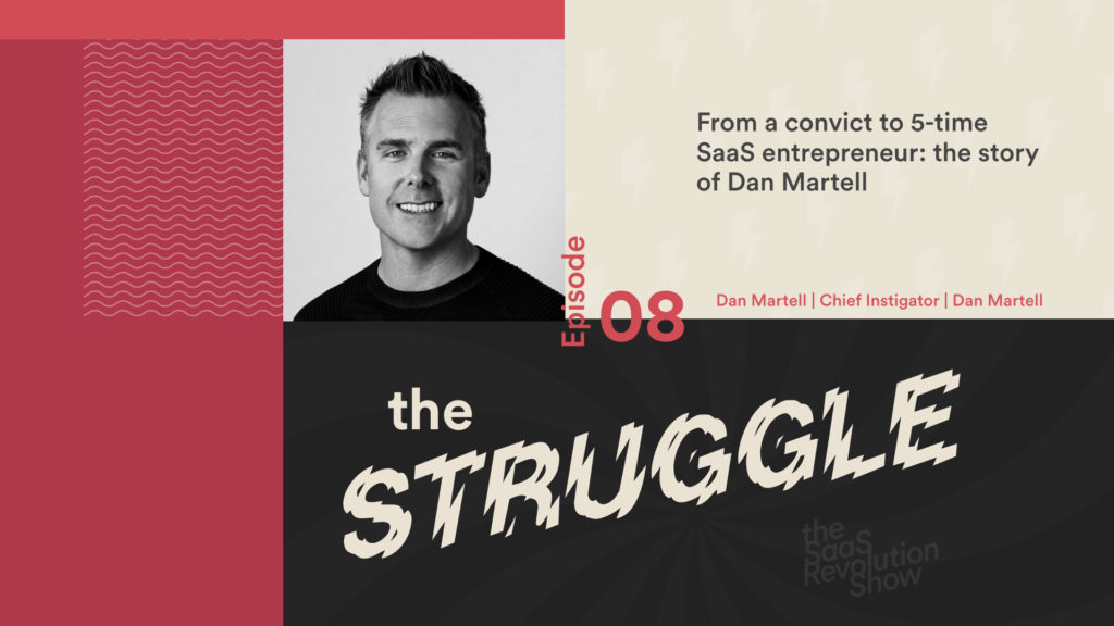 Dan Martell the struggle